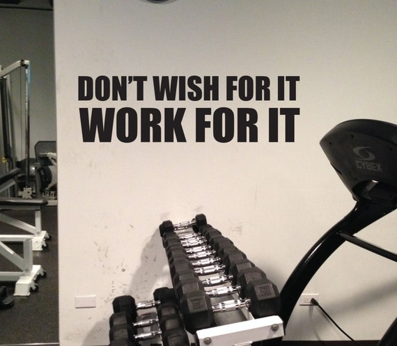 Don't Wish For It, Work For It, Wall Quote Decal Sticker, 17