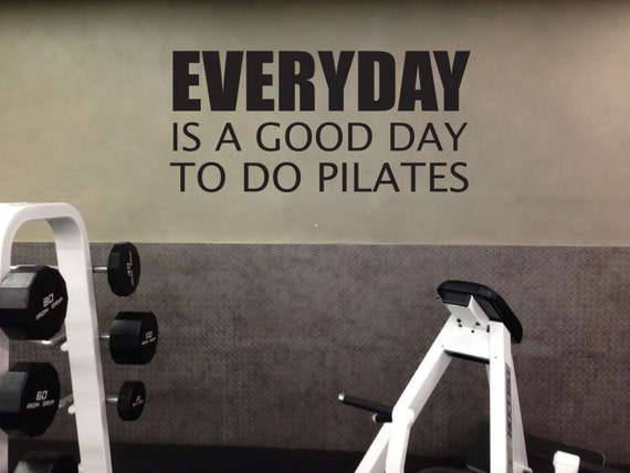Pilates Decor, Pilates Wall Decal, Pilates Vinyl Decal, EVERYDAY is a good day to do pilates
