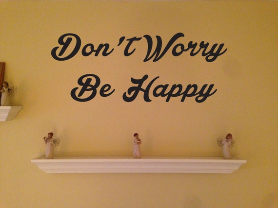 Don't Worry Be Happy Vinyl Wall Quote, Home Wall Art Decal