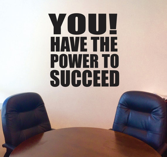 Succeed Quote, Office Decor, Gym Decor, Wall Decal, You have the power to succeed wall quote decal