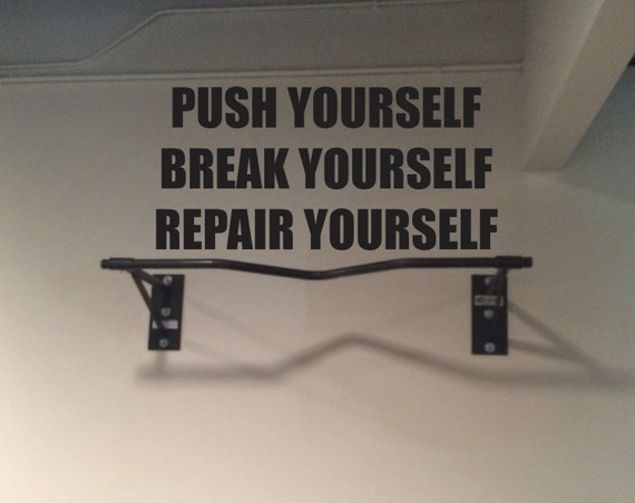 Gym Wall Decal, Fitness Studio Decor, Inspirational Quote. Push Yourself, Break Yourself, Repair Yourself Vinyl Wall Decal
