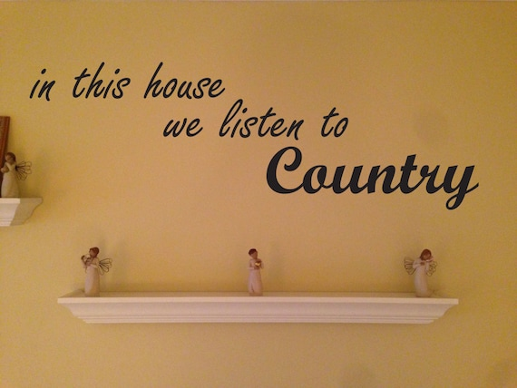 Country Home Decor, in this house we listen to Country, Vinyl Wall Decal