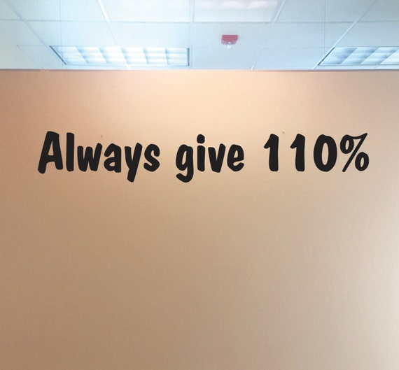 Classroom Decor , Always Give 110 Percent. Classroom Wall Decal