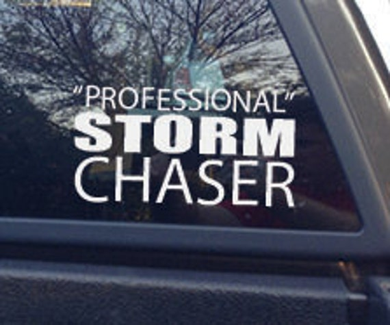 PROFESSIONAL STORM CHASER Car Decal. Funny Car Decal. Severe Weather Decal