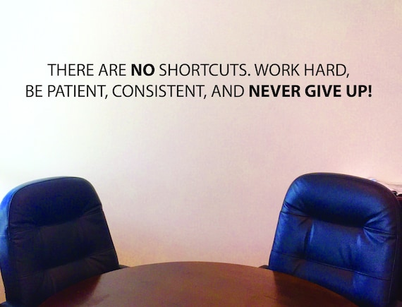 Office Wall Decor, Gym Wall Decal, Classroom Wall Decal, Inspirational Quote Sign, There are no shortcuts, NEVER GIVE UP! Quote Wall Decal