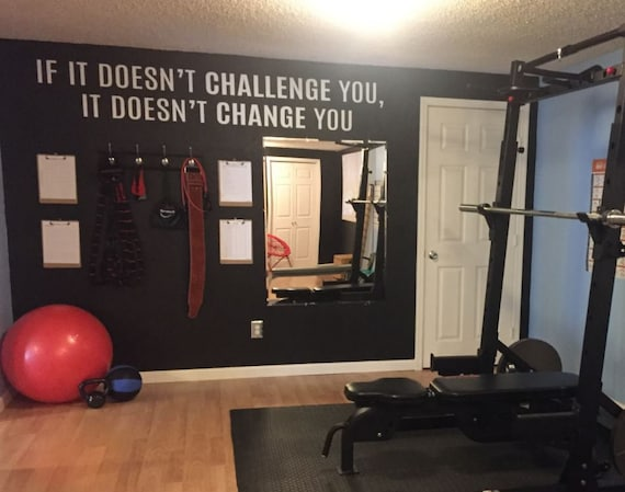 Gym Ideas, Fitness Decor Ideas, Gym Design, Gym Wall Decal, If it doesn't challenge you, It doesn't change you.