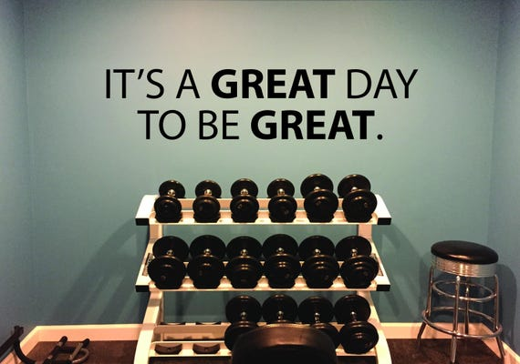 Motivational Quote Wall Decal, Inspirational Quote Wall Decal. It's A GREAT Day To Be GREAT. Gym Design Ideas
