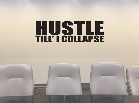HUSTLE Till' I Collapse Wall Decal, Office Wall Sign, Gym Poster, Office Decor Ideas, Office Wall Decal, Gym Ideas, Office Ideas