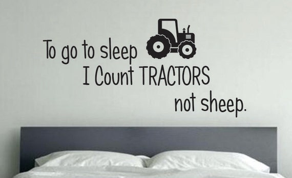 Tractor Room Decor, To go to sleep I Count TRACTORS not sheep. 36