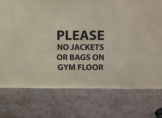 Gym Wall Sign, Please No Jackets or Bags on Gym Floor