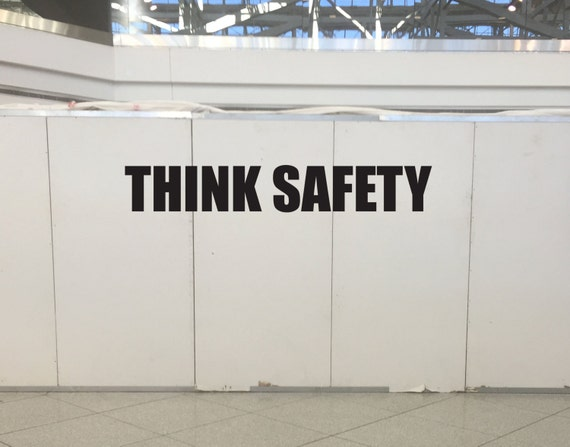 THINK SAFETY wall decal sticker. Job site safety sticker.