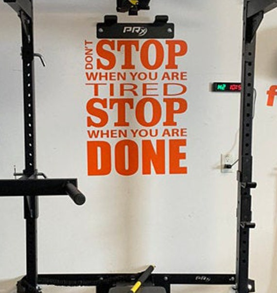 Home Gym Design Ideas, Fitness Studio Wall Decal. Inspirational Quote Wall Decal. Don' Stop When You Are Tired Stop When You Are Done