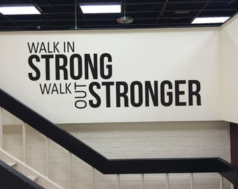 Gym Fitness Wall decal, Health Club Decor, Hotel Fitness Center, Walk In Strong Walk Out Stronger