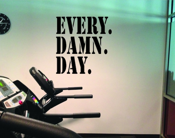 Gym Wall Decal, EVERY. DAMN. DAY. Stencil Font Wall Decal, Fitness Wall Decal, Gym Design Idea, Home Gym Decor, Hotel Gym Ideas