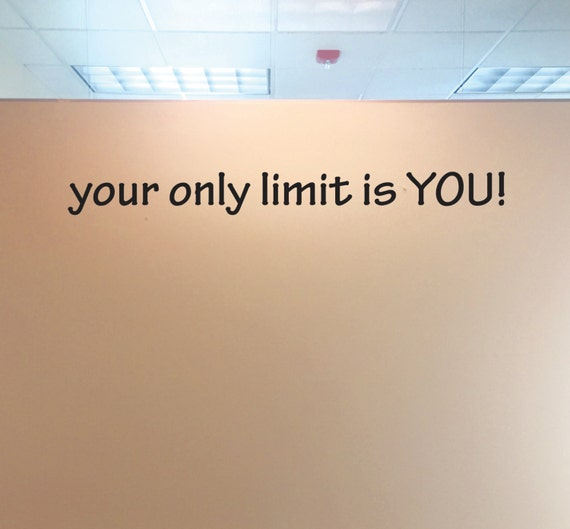 Inspirational Wall Decal for Classroom , your only limit is YOU!