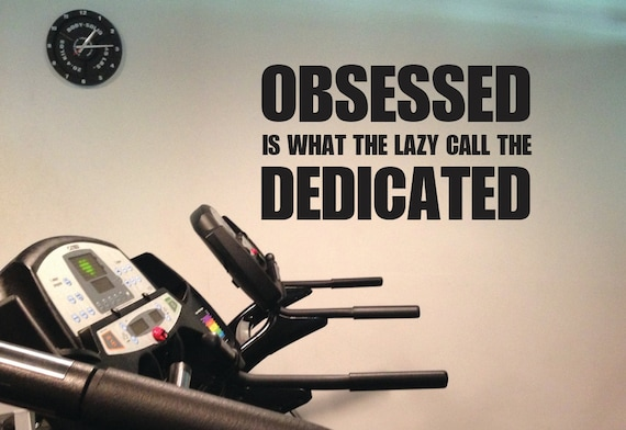 "Motivational Quote, Obsessed is what the lazy call the Dedicated. Wall Decor Vinyl Decal Gym Workout Motivation Quote 14""x20"" 12"
