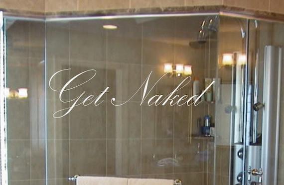 "Get Naked Bathroom Decal. 6""x20"", item #62"