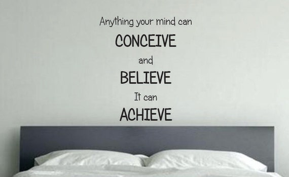 Kids Room Motivation Wall Decal, Anything your mind can CONCEIVE and BELIEVE it can ACHIEVE, vinyl wall decal