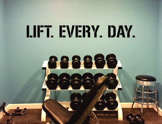 LIFT. EVERY. DAY. Gym Wall Decal Idea, Gym Quote Decor, Fitness Decor, Home Gym Design Idea, Fitness Wall Decal, Fitness Quote Decal