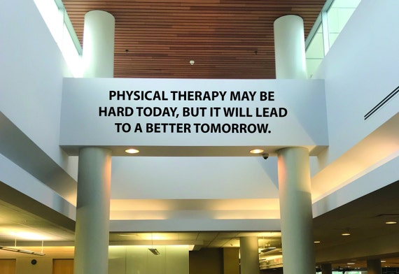 Physical Therapy Quote, Physical Therapy Wall Art, Physical Therapy May be Hard Today, but it will Lead to a Better Tomorrow Wall Decal