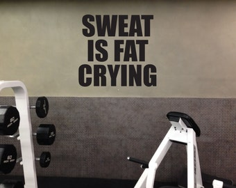 Fitness Motivational Quote Wall Decal, Sweat Is Fat Crying