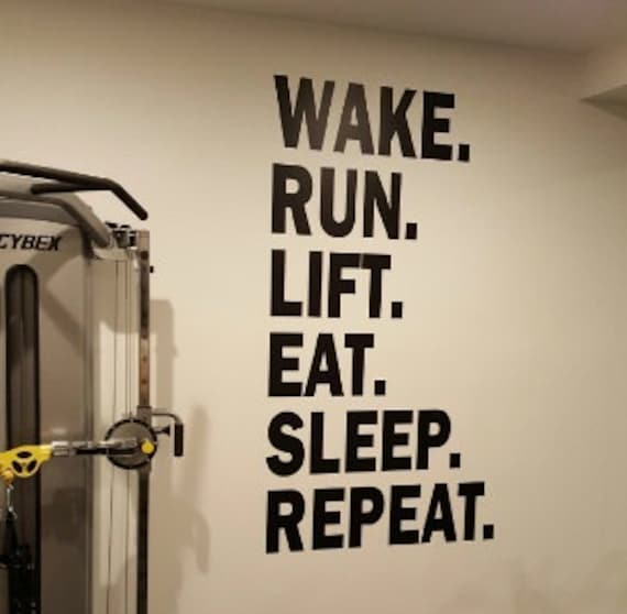 Gym Wall Decor, Work Out Gym Wall Decal. Wake. Run. Lift. Eat. Sleep. Repeat. Wall Graphic