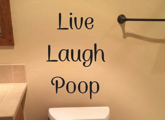 Funny Bathroom Wall Decor, Live Laugh Poop Wall Decal