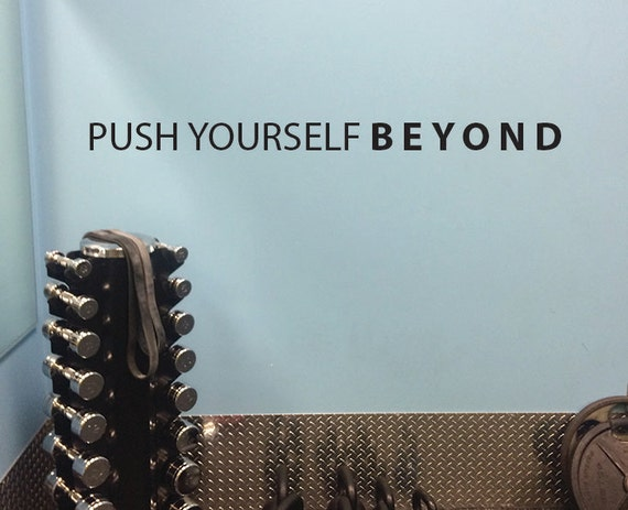 PUSH YOURSELF BEYOND, Gym Wall Decor, Fitness Studio Ideas, Gym Ideas