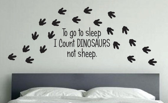 Dinosaur Theme Room Decor, Dinosaur Tracks foot print, To go to sleep I Count Dinosaurs not sheep. 36