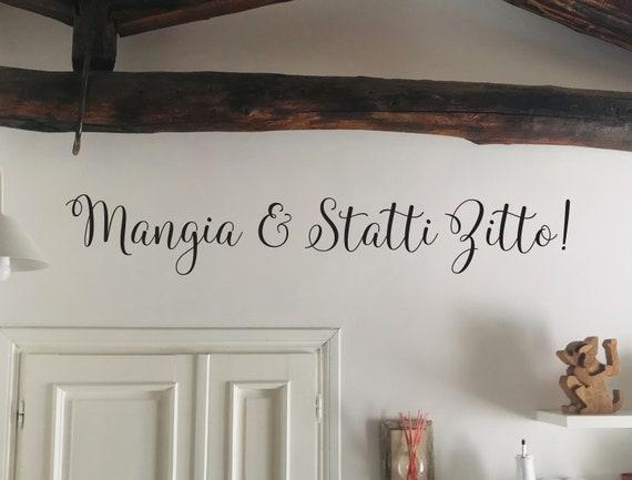 Mangia E Statti Zitto! Kitchen Wall Decal, Italian Kitchen Decor, Kitchen Wall Ideas, Mangia E Statti Zitto Sign