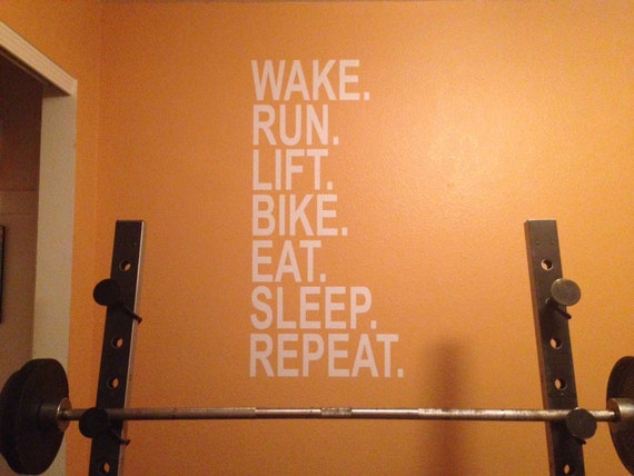 Wake Run Lift Bike Eat Sleep Repeat, Wall Decor Vinyl Decal Gym Workout Motivation Quote 18