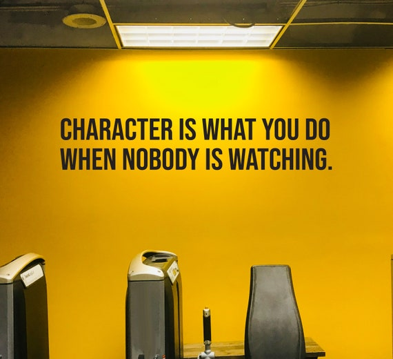 Classroom Wall Sign Decal, Gym Wall Decal, Gym Design Ideas, Office Wall Decal. Character Is What You Do When Nobody Is Watching
