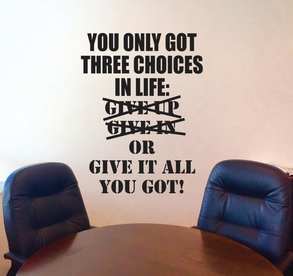 Fitness Wall Decal, Classroom Wall decor, You Only Got Three Choices In Life