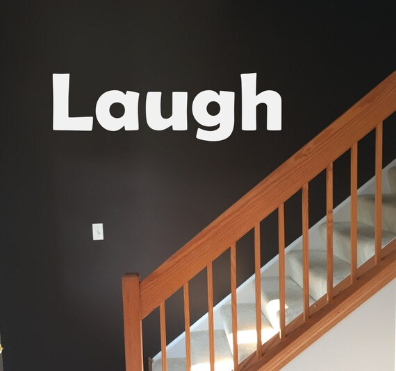 Funny Wall Quote Decal, Laugh House Decor
