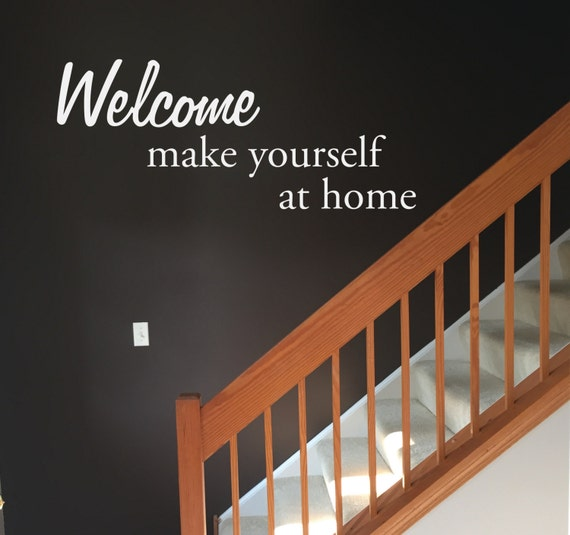 Home Welcome Sign, Welcome Make Yourself at Home Wall Decal Decor, Home Entrance Decor Ideas