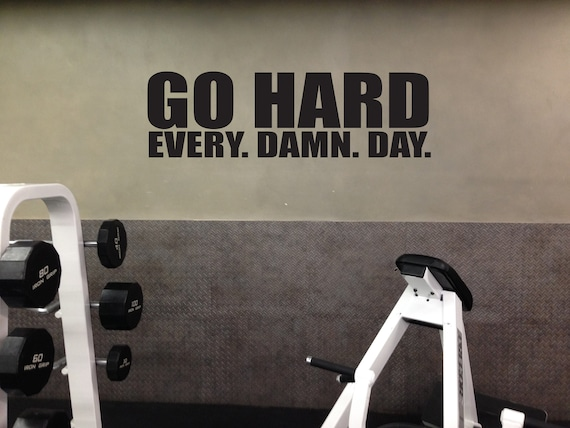 GO HARD Every. Damn. Day. Wall Decal, Gym Wall Sign, Gym Poster, Office Decor Ideas, Office Wall Decal, Gym Ideas, Office Ideas