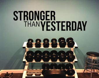 Gym Ideas, Gym Wall Decal, Fitness Wall Decal, STRONGER THAN YESTERDAY