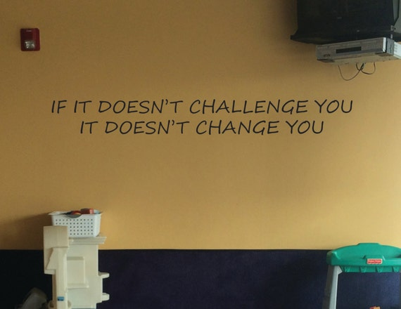 Classroom Decor Teacher, School decorating. Classroom Decorating Ideas, If It Doesn't Challenge You It Doesn't Change You
