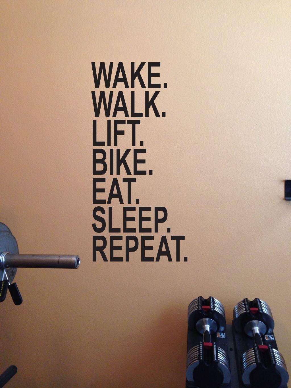 Garage gym ideas wake walk lift bike eat sleep repeat wall