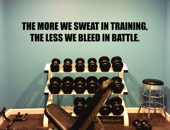 Gym Wall Sticker, Fitness Quote Decor, Gym Design Ideas, Fitness Studio Decor, The MORE we sweat in training, The LESS we bleed in battle.