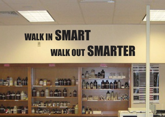 Teacher Classroom Decor. Classroom Motivation quote. Walk In SMART Walk Out SMARTER