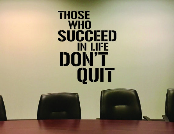 Office Wall Decor, Gym Wall Decal, Classroom Wall Decal, Inspirational Quote Sign, Those who Succeed in Life DON'T QUIT