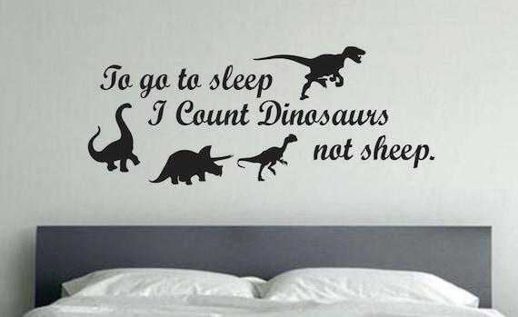 Dinosaur Theme Room Decor, To go to sleep I Count Dinosaurs not sheep. 36