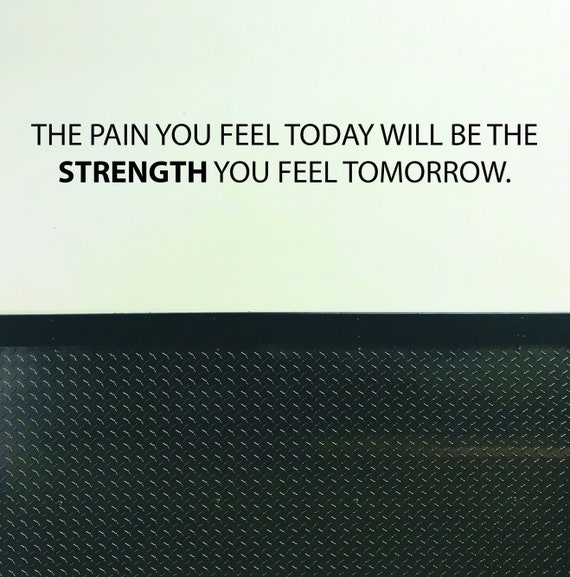 Gym Wall Decal, Physical Therapy Decal, Fitness Quote, Sports Quote Sticker. The Pain You Feel Today Will be the Strength You Feel Tomorrow