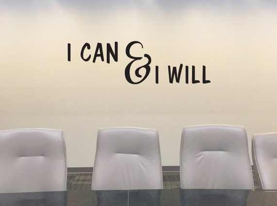 Office Design Ideas, Office Sign, Inspirational Quote Decal, Office Wall Decor, I CAN and I WILL Wall Decal.