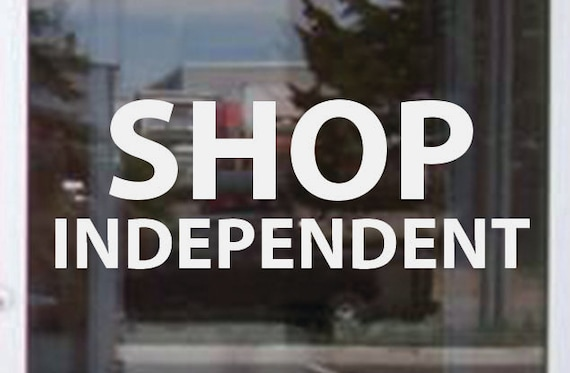 Business Sign Decal, Small Shop Decal, Shop INDEPENDENT.