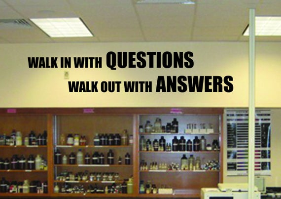 Teacher Classroom Decor. Classroom Motivation quote. Walk In With QUESTIONS Walk Out With ANSWERS