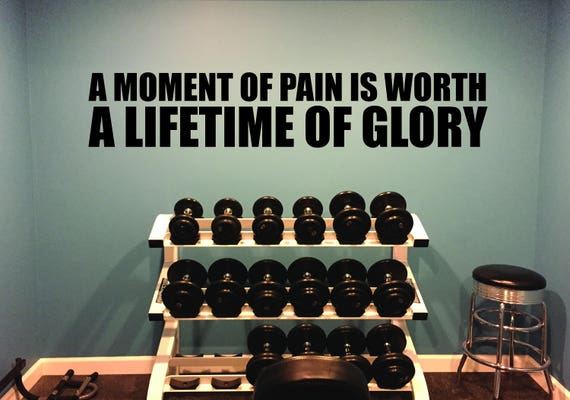 Gym Design, Gym Ideas, Studio Ideas, Gym Wall Decal. A Moment of Pain is Worth A Lifetime of Glory