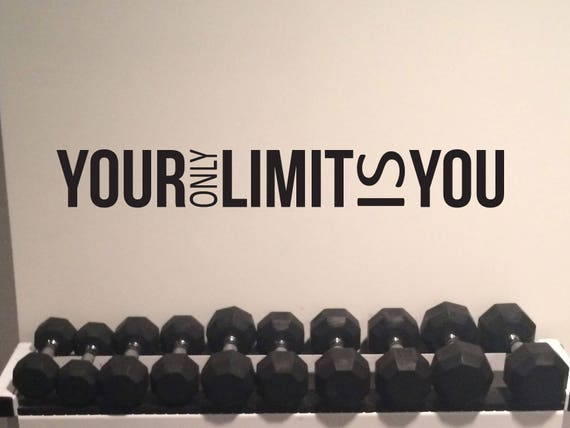 Inspirational Fitness Quote, Gym wall decal, Classroom Decor, Your Only Limit is You