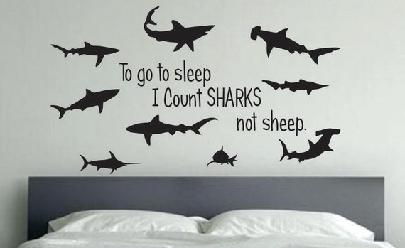 Shark Room Decor, To go to sleep I Count Sharks not sheep.